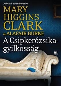 A Csipkerózsika-gyilkosság - Mary Higgins Clark & Alafair Burke pdf download