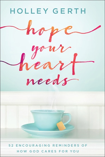 Hope Your Heart Needs by Holley Gerth pdf download
