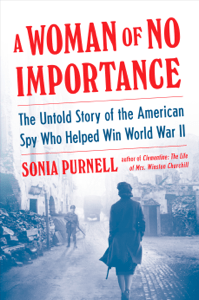 A Woman of No Importance - Sonia Purnell pdf download