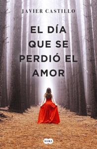 El día que se perdió el amor - Javier Castillo pdf download