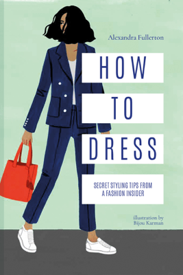 How to Dress - Alexandra Fullerton