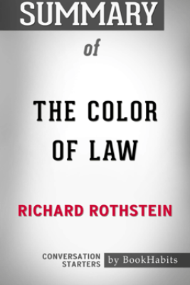 Summary of The Color of Law by Richard Rothstein  Conversation Starters - Book Habits