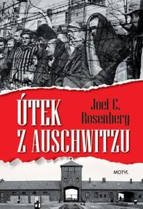 Útek z Auschwitzu - Joel C. Rosenberg pdf download