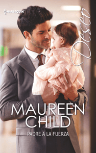 Padre a la fuerza - Maureen Child pdf download