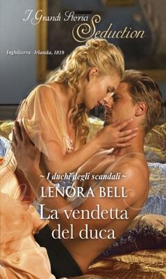 La vendetta del duca - Lenora Bell pdf download