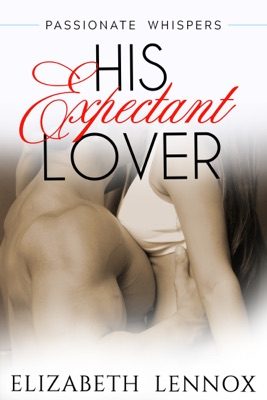 His Expectant Lover - Elizabeth Lennox pdf download