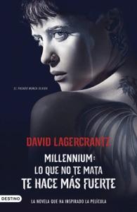Lo que no te mata te hace más fuerte (Serie Millennium 4) - David Lagercrantz pdf download