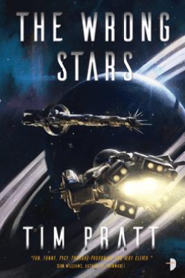 The Wrong Stars - Tim Pratt