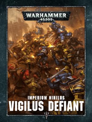 Warhammer 40,000: Imperium Nihilus Vigilus Defiant - Games Workshop pdf download