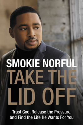 Take the Lid Off - Smokie Norful