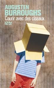 Courir avec des ciseaux - Augusten Burroughs pdf download