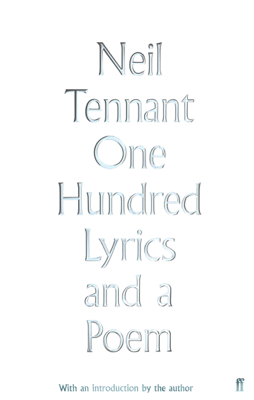 One Hundred Lyrics and a Poem - Neil Tennant pdf download