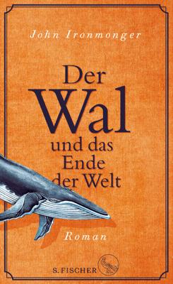 Der Wal und das Ende der Welt - John Ironmonger pdf download