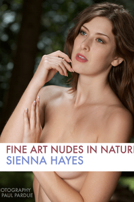 Sienna Hayes: Fine Art Nudes In Nature - Paul Pardue