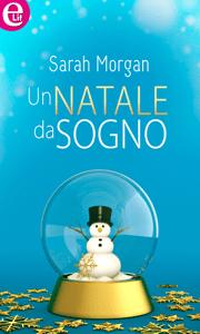 Un Natale da sogno (eLit) - Sarah Morgan pdf download