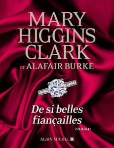 De si belles fiançailles - Mary Higgins Clark, Alafair Burke & Anne Damour pdf download