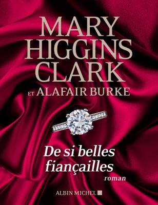 De si belles fiançailles - Mary Higgins Clark, Alafair Burke & Anne Damour pdf download