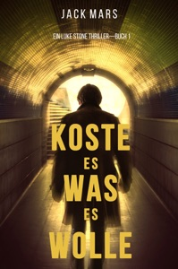 Koste Es Was Es Wolle: Ein Luke Stone Thriller—Buch 1 - Jack Mars pdf download