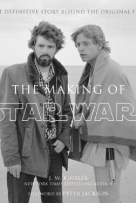 The Making of Star Wars (Enhanced Edition) - J.W. Rinzler & Peter Jackson