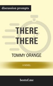 There There: A novel by Tommy Orange (Discussion Prompts) - bestof.me pdf download