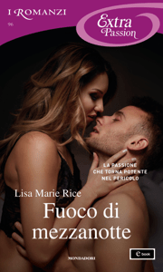 Fuoco di mezzanotte (I Romanzi Extra Passion) - Lisa Marie Rice pdf download