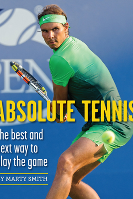 Absolute Tennis - Marty Smith & Fred Stolle