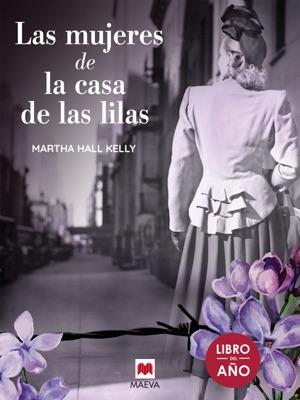 Las mujeres de la casa de las lilas - Martha Hall Kelly pdf download