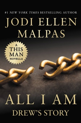 All I Am: Drew's Story (A This Man Novella) - Jodi Ellen Malpas pdf download