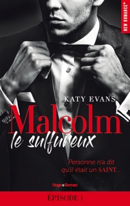 Malcolm le sulfureux - Episode 1 - Katy Evans pdf download