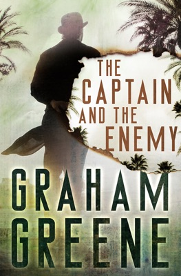 The Captain and the Enemy - Graham Greene pdf download