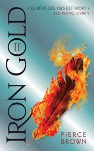 Red Rising - Livre 5 - Iron Gold - Partie 2 - Pierce Brown & H. Lenoir pdf download