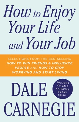 How To Enjoy Your Life And Your Job - Dale Carnegie pdf download