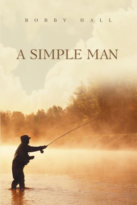A Simple Man - BOBBY HALL pdf download