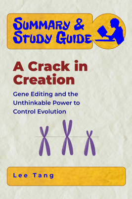 Summary & Study Guide - A Crack in Creation - Lee Tang