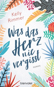 Was das Herz nie vergisst - Kelly Rimmer pdf download