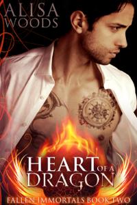 Heart of a Dragon (Fallen Immortals 2) - Alisa Woods pdf download