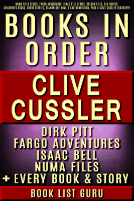 Clive Cussler Books in Order: Dirk Pitt series, NUMA Files series, Fargo Adventures, Isaac Bell series, Oregon Files, Sea Hunter, Children's books, short stories, standalone novels and nonfiction, plus a Clive Cussler biography. - Book List Guru