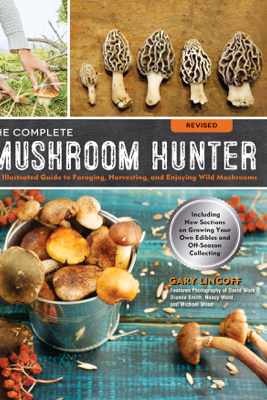 The Complete Mushroom Hunter, Revised - Gary Lincoff