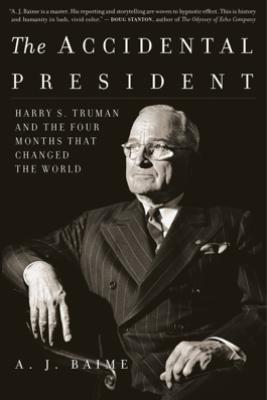 The Accidental President - A J Baime