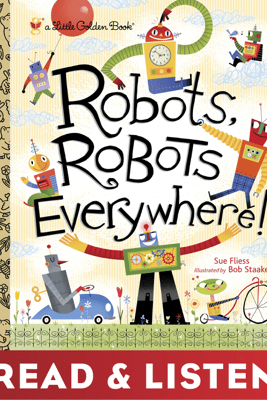 Robots, Robots Everywhere: Read & Listen Edition - Sue Fliess & Bob Staake