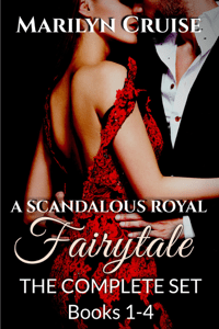 A Scandalous Royal Fairytale: The Complete Set - Marilyn Cruise pdf download