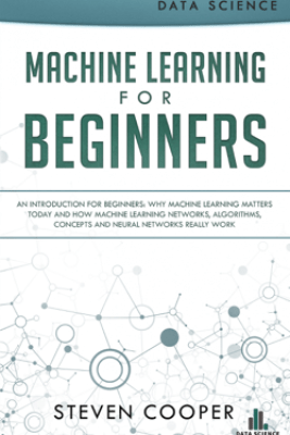 Machine Learning for Beginners - Steven Cooper