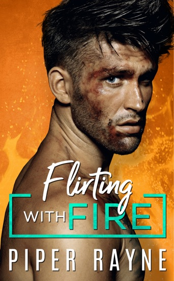 Flirting with Fire by Piper Rayne PDF Download