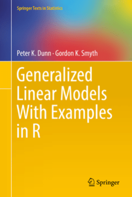 Generalized Linear Models With Examples in R - Peter K. Dunn & Gordon K. Smyth
