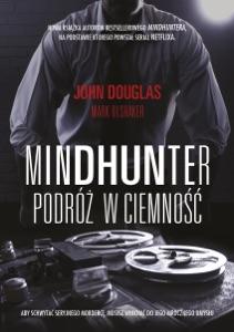 Mindhunter. Podróż w ciemność - John Douglas & Mark Olshaker pdf download