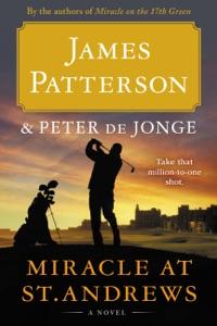 Miracle at St. Andrews - James Patterson & Peter de Jonge pdf download