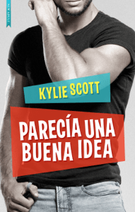 Parecía una buena idea - Kylie Scott pdf download