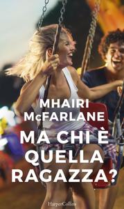 Ma chi è quella ragazza? - Mhairi McFarlane pdf download