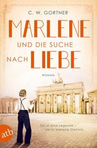 Marlene und die Suche nach Liebe - C. W. Gortner pdf download