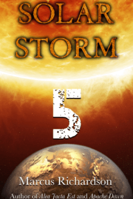 Solar Storm: Book 5 - Marcus Richardson